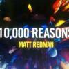 10,000 Reasons Matt Redman
